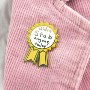 Didn't Stab Anyone Today Lapel Pin